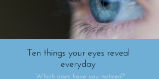 Ten things eyes reveal everyday – which ones have you noticed?